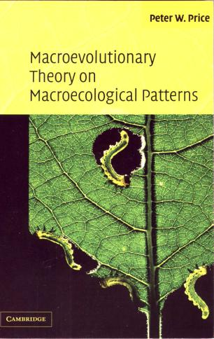 Peter W. Price. Macroevolutionary Theory on Macroecological Patterns. (c) Cambridge University Press. 2003